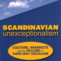 "Debunking the Myth of Socialist ""Success"" in Scandinavia"